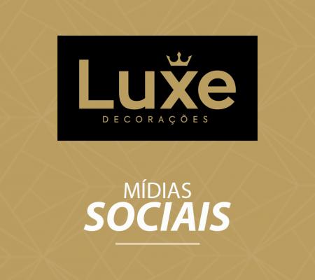 Mídias Sociais - Luxe Decorações